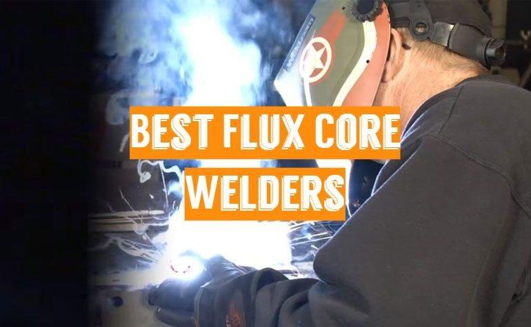 5 Best Flux Core Welders