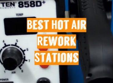 Best Hot Air Rework Stations