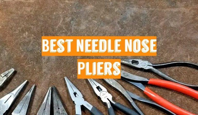 10 Best Needle Nose Pliers