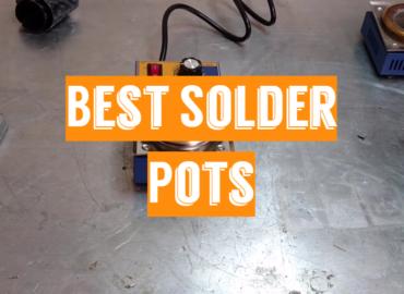 Best Solder Pots