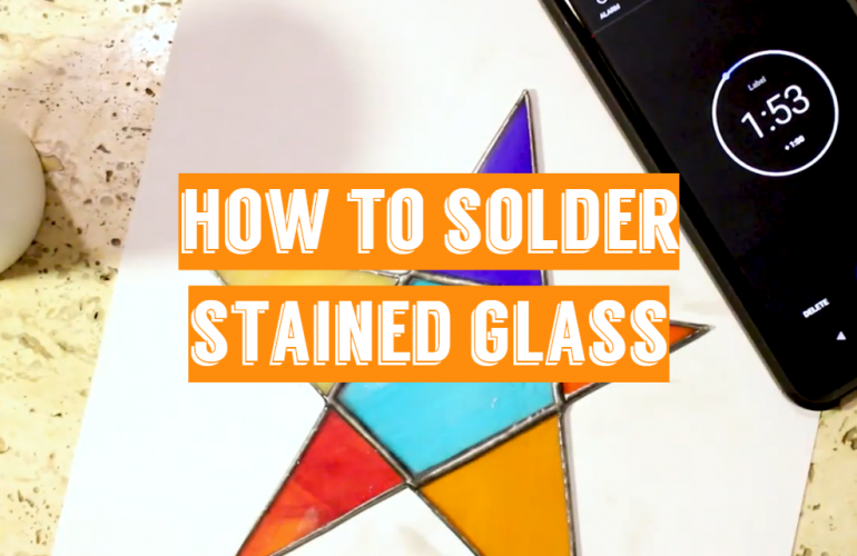 How to Solder Stained Glass