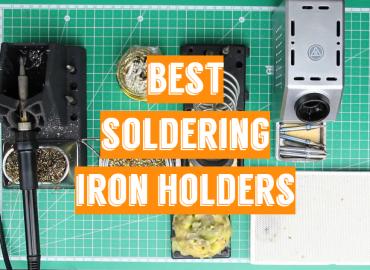 Best Soldering Iron Holders